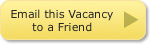 Email this Vacancy to a Friend
